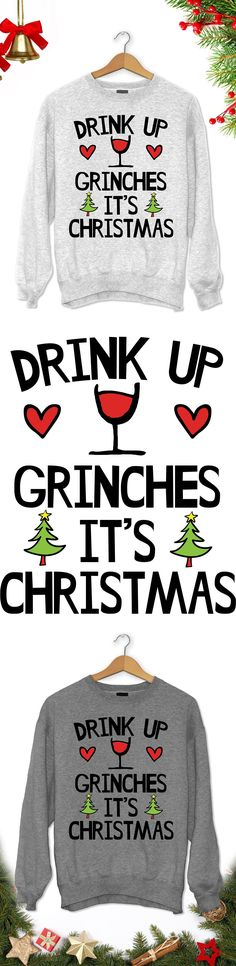 Drink Up Grinches It's Christmas - Limited edition. Order 2 or more for friends/family & save on shipping! Makes a great gift! #giftsforfriend
