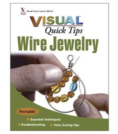 Visual Quick Tips Wire Jewelry