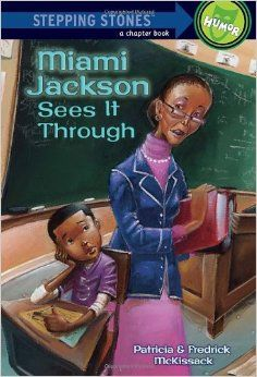 Miami Jackson Sees It Through/MIAMI'S CLASS HAS a brand-new teacher, no-nonsense Miss Amerita Spraggins. She's a real tough lady. She insists on assigned seats. She hands out detentions like coupons. She even refuses to call kids by their nicknames. Miami can't take a whole year with crazy Miss Spraggins. He has to get out of her class!