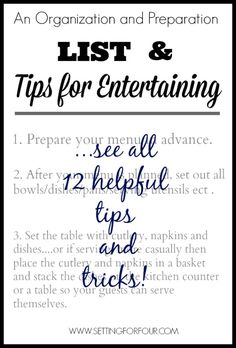 See this Helpful Organization and Preparation List for Entertaining! Lots of tips and tricks!