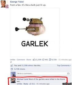 All the Garleks were killed in the thyme war... ahaha!