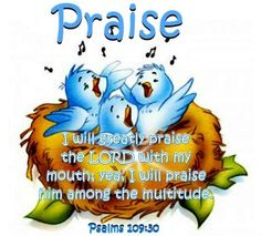With my mouth I will greatly extol the LORD; in the great throng I will praise him. Worship The Lord, Praise The Lords, Praise God, Scripture Verses, Bible Scriptures, Healing Scriptures, Faith Quotes, Bible Quotes, Biblical Quotes