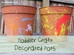 Toddler craft - decorated pots perfect to plant something in for mothers day or add to the garden