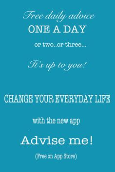 Advise me! Free app that gives you daily (or weekly) advise on small changes that can make a big difference.