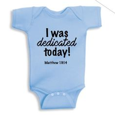 """""""I was dedicated today!"""" onesie & infant gown"""