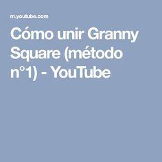 Cómo unir Granny Square (método n°1) - YouTube Youtube, Youtubers, Youtube Movies