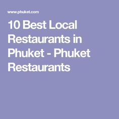 10 Best Local Restaurants in Phuket - Phuket Restaurants