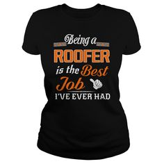 Being A Roofer Is The Best Job T-Shirt #gift #ideas #Popular #Everything #Videos #Shop #Animals #pets #Architecture #Art #Cars #motorcycles #Celebrities #DIY #crafts #Design #Education #Entertainment #Food #drink #Gardening #Geek #Hair #beauty #Health #fitness #History #Holidays #events #Home decor #Humor #Illustrations #posters #Kids #parenting #Men #Outdoors #Photography #Products #Quotes #Science #nature #Sports #Tattoos #Technology #Travel #Weddings #Women
