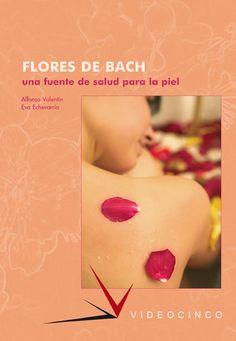 Flores de Bach - Videocinco  ÍNDICE DE CONTENIDOS - El doctor Edward Bach - ¿Por qué enfermamos? - El sistema floral del Dr. Bach - Las 38 flores de Bach - Usos y aplicaciones de las flores de Bach
