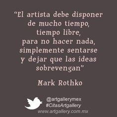 Mas [#citas #frases #arte #quotes #CitasArtgallery] www.facebook.com/artgallery.mexico