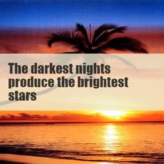 Quote4life.me :: The darkest nights produce the brightest stars