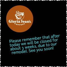 See you soon!  #gloriajeanscoffee #coffee