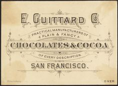 Proclamation to the good people of the United States take notice! That hereafter, you can enjoy with your little ones at your breakfast table a delightful cup of Guittard's San Francisco Chocolates. [back]   by Boston Public Library