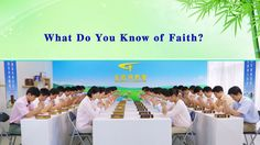 """Almighty God's Word """"What Do You Know of Faith?"""" 