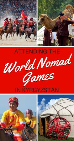 KYRGYZSTAN TRAVEL: Attending the World Nomad Games. An introduction to a truly spectacular sporting event!