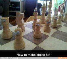 Make chess fun lol