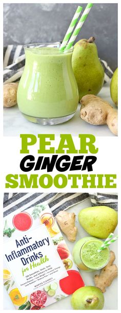 Anti-inflammatory Pear Ginger Smoothie!! SO delicious!!  #antiinflammatory #antiinflammatorydiet #freshginger #ginger #smoothies #healthysmoothie #recipes #healthy