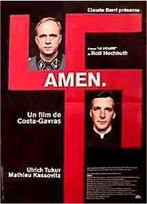 Amen. is a 2002 German, Romanian and French film directed by Costa-Gavras: examines the links between the Vatican and Nazi Germany
