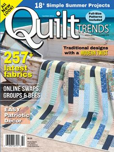 Quilt Trends Magazine Summer 2014 issue, on sale now  www.quilttrendsmag.com