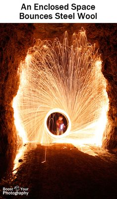 Spinning Fire with Steel Wool Photography | Boost Your PhotographyAn enclosed space bounces steel wool fragments