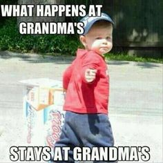 That's right don't mess with a grandma and her grandsons business