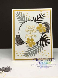 Tropical Chic Thoughts and Prayers - Judy Garza, Stampin' Up! You Are Amazing, Masculine Cards, Stamping Up, Free Gifts, Things To Think About, Prayers, About Me Blog, Tropical, Thoughts