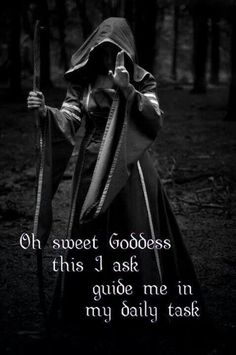 O sweet Goddess this I ask, guide me in my daily task. #wicca #witchcraft