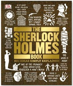 The Sherlock Holmes Book (Big Ideas Simply Explained) DK The Sherlock Holmes Book chronicles every case of the world's greatest detective and his assistant Dr Watson. The game is afoot and now you can discover every detail of Sherlock Holm. Sherlock Meme, Sherlock Holmes Book, Sherlock Crafts, Sherlock Tattoo, Sherlock Poster, Sherlock Quotes, Benedict Cumberbatch, A Study In Scarlet, Malboro