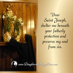 Dear Saint Joseph, shelter me beneath your fatherly protection and preserve my soul from sin. #DaughtersofMaryPress #DaughtersofMary #Catholic #ReligiousSisters #StJoseph #virtue #Heaven #perspective