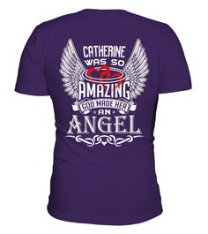 # CATHERINE WAS SO AMAZING GOD MAKE HER AN ANGEL .  CATHERINE WAS SO AMAZING GOD MAKE HER AN ANGEL  A GIFT FOR A SPECIAL PERSON   It's a unique tshirt, with a special name!   HOW TO ORDER:  1. Select the style and color you want:  2. Click Reserve it now  3. Select size and quantity  4. Enter shipping and billing information  5. Done! Simple as that!  TIPS: Buy 2 or more to save shipping cost!   This is printable if you purchase only one piece. so dont worry, you will get yours.   Guaranteed…