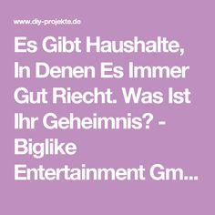 Es Gibt Haushalte, In Denen Es Immer Gut Riecht. Was Ist Ihr Geheimnis? - Biglike Entertainment GmbH A-level Kunst, Entertainment, Diy, Households, Entertaining