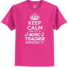 Keep Calm & Let A Music Teacher Handle It - Tagless T Shirt