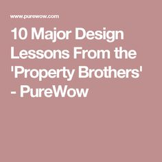 10 Major Design Lessons From the 'Property Brothers' - PureWow