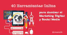 40 Herramientas Online para dominar el Marketing Digital y Social media Marketing Digital, Email Marketing, Content Marketing, Search Ads, About Facebook, Display Ads, Apps, Marketing Automation, Machine Learning