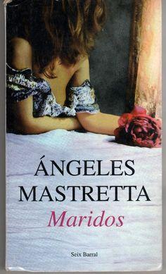maridos mastretta libros   Otros libros de la escritora: http://libreria-alzofora.com/index.php?route=product/search&search=angeles%20mastretta