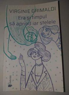 Era şi timpul să aprind iar stelele de Virginie Grimaldi - Editura Univers - recenzie