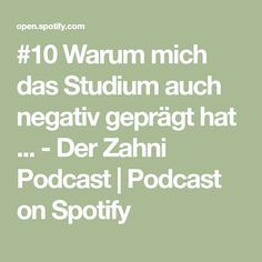#10 Warum mich das Studium auch negativ geprägt hat ... - Der Zahni Podcast | Podcast on Spotify Youtube, Interview, Math Equations, Dentistry, Helpful Tips, Thoughts, Life, Youtubers