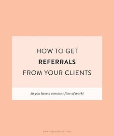 How to get referrals from clients and friends | nesha designs | freelance…