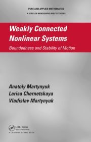 Weakly connected nonlinear systems : boundedness and stability of motion / Anatoly Martynyuk, Larisa Chernetskaya, Vladislav Martynyuk. (2013). Máis información: http://www.crcpress.com/product/isbn/9781466570863