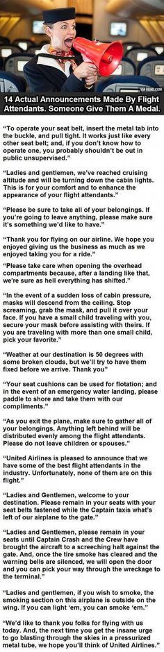 14 Actual Flight Attendant Announcements. - they used the one about picking your favorite kid on my marching band's trip to Disney World. There were 50 of us in the group.