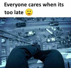 Everyone cares when it's too late