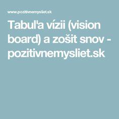 Tabuľa vízii (vision board) a zošit snov - pozitivnemysliet.sk