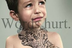 Words do Hurt.... painful reminder
