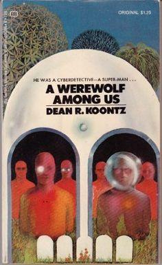 A Werewolf Among Us by Dean R. Koontz (1973)
