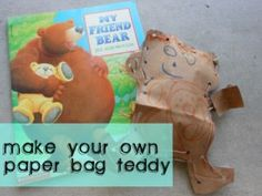 My Friend Bear and the paper bag teddy bear...