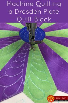 Learn how to machine quilt a Dainty Dresden Plate quilt block in this new beginner quilting tutorial with Leah Day.