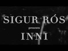 Saw this at the art house. I cried. Inni by Sigur Rós