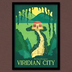 """Viridian City - """"A beautiful city that is enveloped in green year-round"""" Escape to this lush green paradise and forget all your worries. Follow the path and you will find Viridian Gym. Part of the Pokemon Travel Poster series. """"Gotta catch 'em all!"""""""