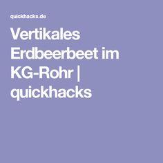 Vertikales Erdbeerbeet im KG-Rohr | quickhacks