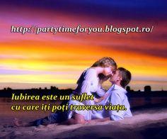 Party time: Iubirea este un suflet cu care îţi poţi traversa v...
